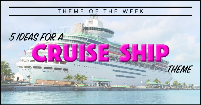 Theme Of The Week Cruise Ship Summer Camp Programming