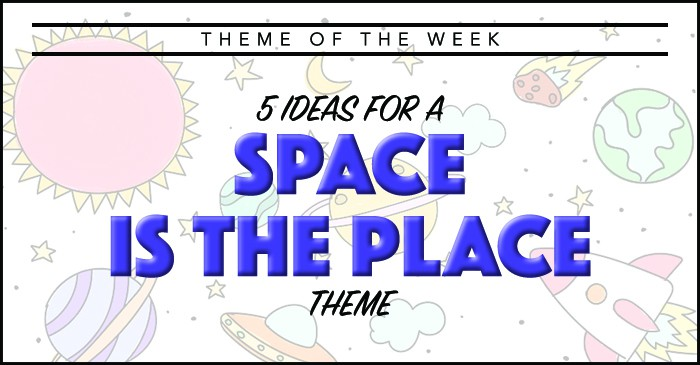 Theme Of The Week Space Is The Place Summer Camp Programming