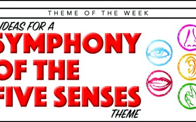 Theme of the Week – Symphony of the Five Senses
