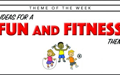 Theme of the Week – Fun and Fitness