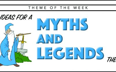 Theme of the Week – Myths and Legends