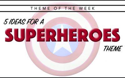 Theme of the Week – Superheroes