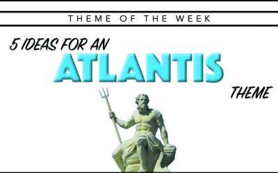 Theme of the Week – Atlantis