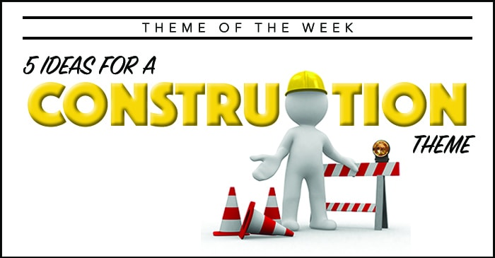 Theme Of The Week Construction Summer Camp Programming