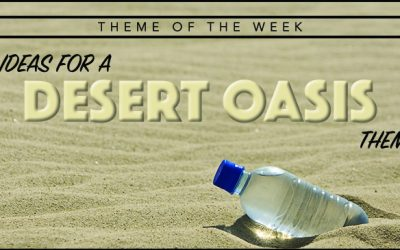 Theme of the Week – Desert Oasis