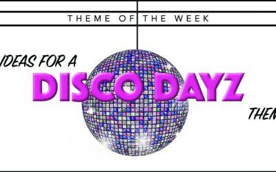 Theme of the Week – Disco Dayz