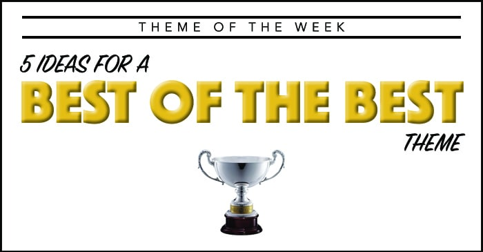 Theme Of The Week Best Of The Best Summer Camp Programming