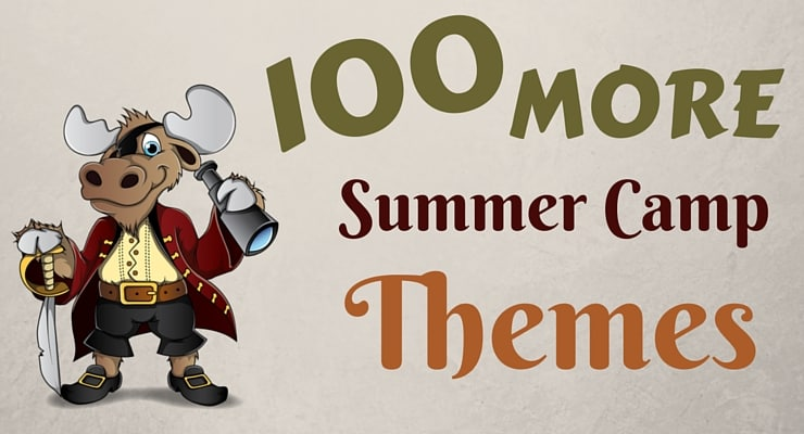 100 More Summer Camp Themes Summer Camp Programming