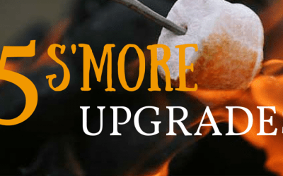 5 S'more Upgrades