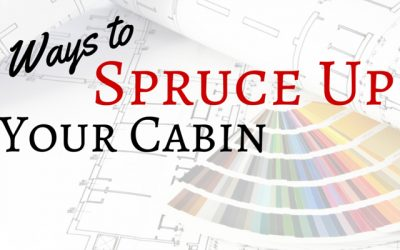 5 Ways to Spruce Up Your Cabin