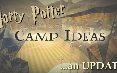 Harry Potter Camp Ideas…an Update