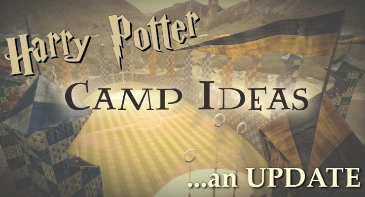 Harry Potter Camp Ideas An Update