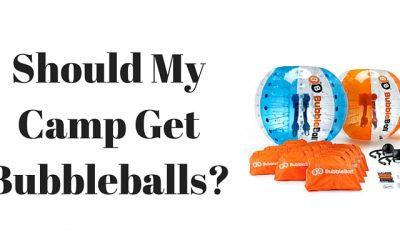 Should My Camp Get BubbleBalls?