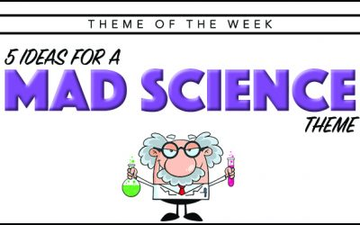 Theme of the Week – Mad Science