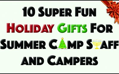 10 Super Fun Holiday Gifts for Summer Camp Staff and Campers