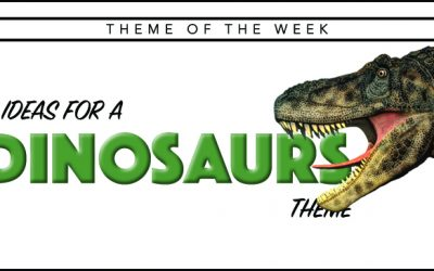 Theme of the Week – Dinosaurs