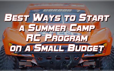 Best Ways to Start a Summer Camp RC Program on a Small Budget