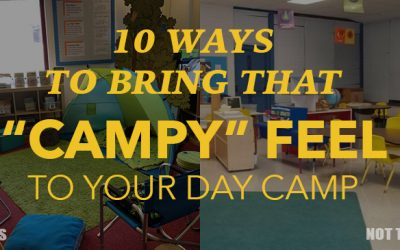 "10 Ways to Bring That ""Campy"" Feel to Your Day Camp"