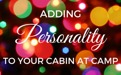 Adding Personality to Your Cabin at Camp