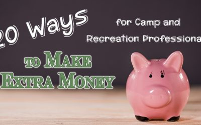 20 Ways for Camp and Recreation Professionals to Make Extra Money