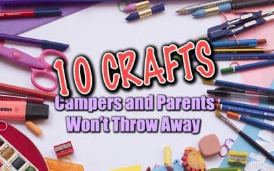 10 Crafts Campers and Parents Won't Throw Away