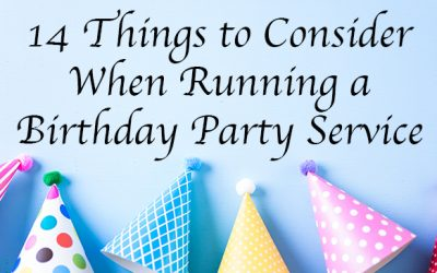 14 Things to Consider When Running a Birthday Party Service