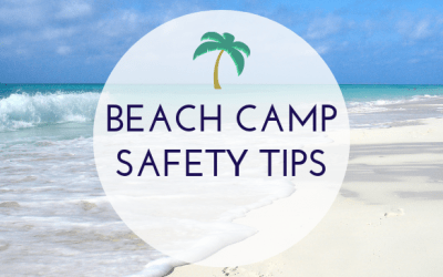 Beach Camp Safety Tips